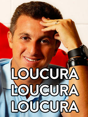 luciano_huck_loucura