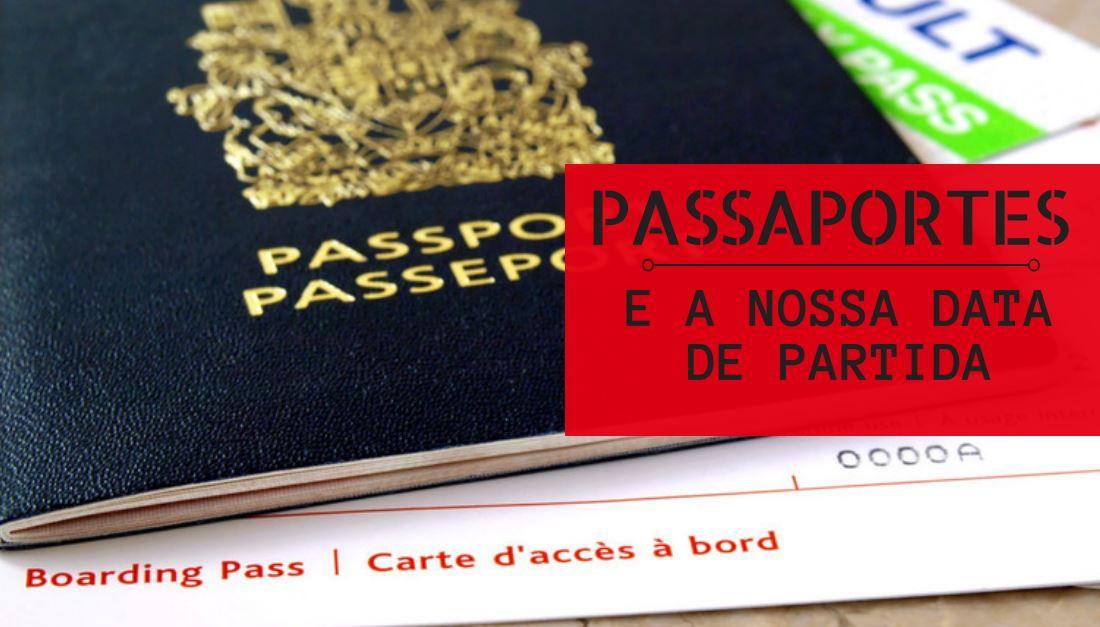 passaportes e a nossa data de partida