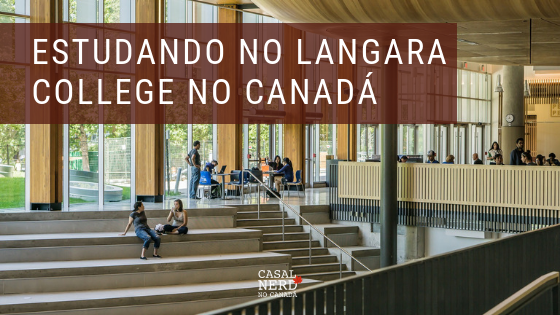Estudando no Langara College no Canadá