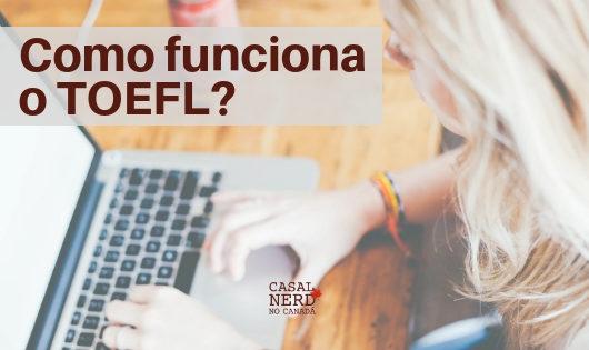 Como funciona o TOEFL