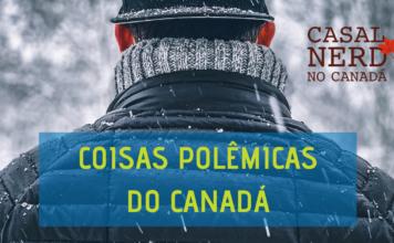 Coisas polêmicas do Canadá